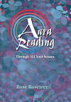 Cover of Aura Reading Through All Your Senses -- Click to see larger image.